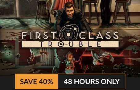 First class trouble 48 hours